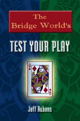 The  Bridge World  Test Your Play