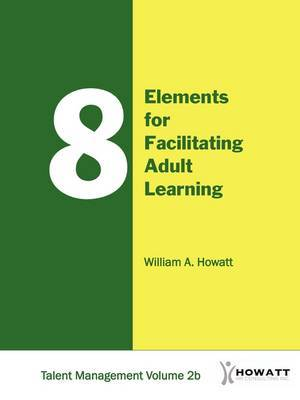 8 Elements for Facilitating Adult Learning-Vol. 2b