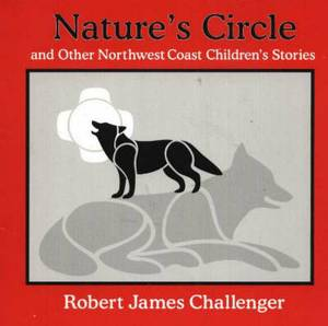 Nature's Circle: And Other Northwest Coast Children's Stories