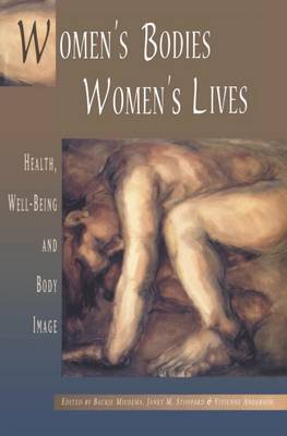Women's Bodies, Women's Lives: Health, Well-Being and Body Image