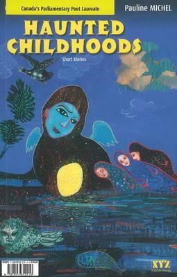 Haunted Childhoods: Short Stories