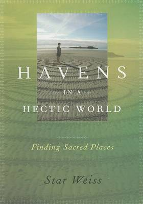 Havens in a Hectic World: Finding Sacred Places