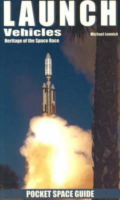 Launch Vehicles: Heritage of the Space Race