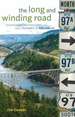 The Long and Winding Road: Discovering the Pleasures and Treasures of Highway 97