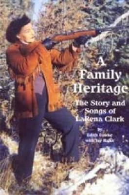 A Family Heritage: The Story and Songs of LaRena Clark