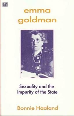 Emma Goldman: Sexuality and the Impurity of the State