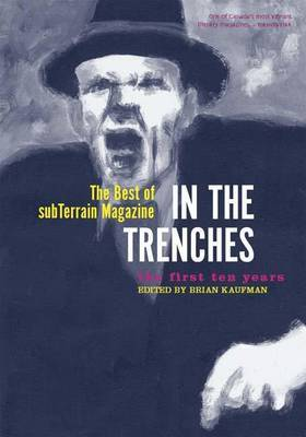 In the Trenches: The Best of Subterrain Magazine (the First Ten Years)