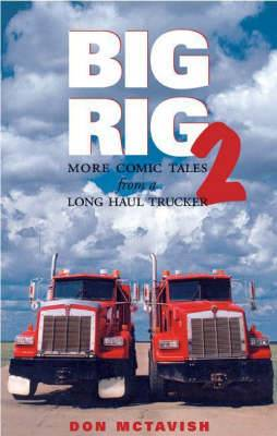 Big Rig 2: More Comic Tales From A Long Haul Trucker