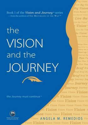 The Vision and the Journey