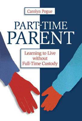 Part-Time Parent: Learning to Live without Full-time Custody