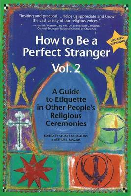 How to Be a Perfect Stranger: A Guide to Etiquette in Other People's Religious Ceremonies: v. 2