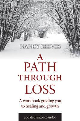 Path Through Loss: A Guide to Writing Your Healing & Growth