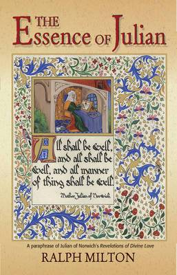 The Essence of Julian: A Paraphrase of Julian of Norwich's 'Revelations of Divine Love'