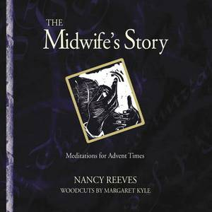 The Midwife's Story: Meditations for Advent Times