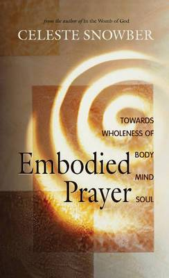 Embodied Prayer: Toward Wholeness of Mind, Body, Soul
