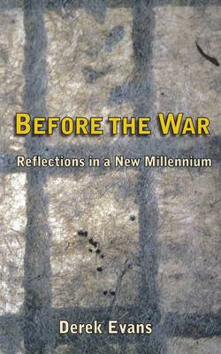 Before the War: Reflections in a New Millenium