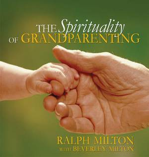 The Spirituality of Grandparenting