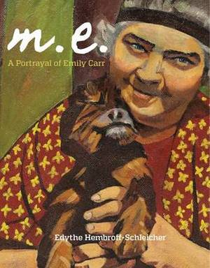M.E. a Portrayal of Emily Carr