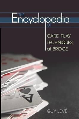Encyclopedia of Card Play Techniques at Bridge