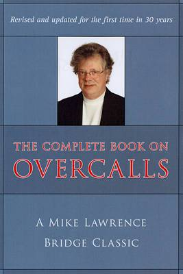 The Complete Book on Overcalls in Contract Bridge