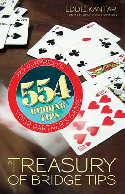 A Treasury of Bridge Tips: 554 Bidding Tips to Improve Your Partner's Game