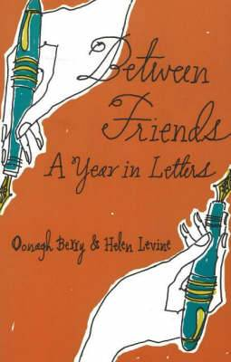 Between Friends: A Year in Letters