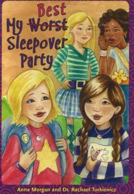 My Best (Worst) Sleepover Party