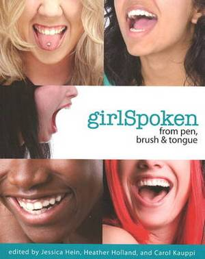 GirlSpoken: From Pen, Brush and Tongue