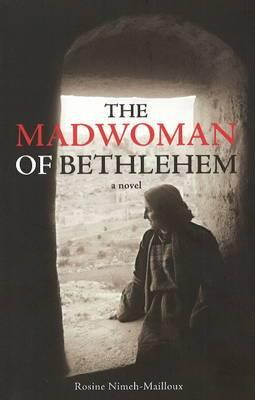 Madwoman of Bethlehem: A Novel