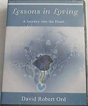 Lessons in Loving: A Journey Into the Heart