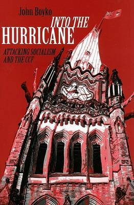 Into the Hurricane: Attacking Socialism and the CCF