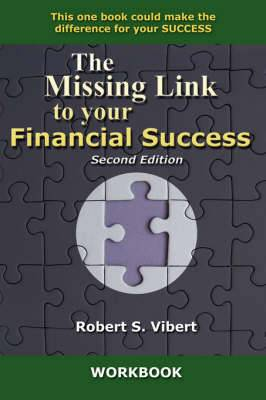 The Missing Link to Your Financial Success Workbook 2nd Edition