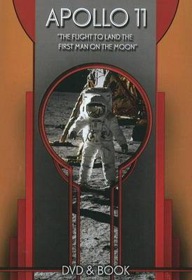 Apollo 11:  The Flight to Land the First Man on the Moon