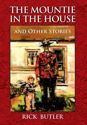 The Mountie in the House and Other Stories