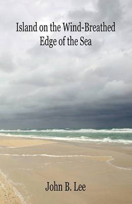 Island on the Wind-Breathed Edge of the Sea