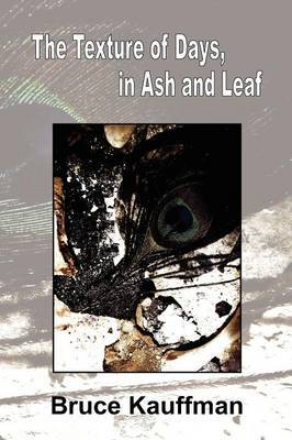 The Texture of Days, in Ash and Leaf