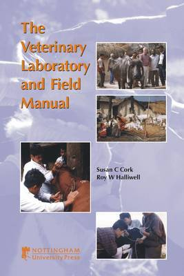 Veterinary Laboratory and Field Manual: A Guide for Veterinary Laboratory Technicians and Animal Health Advisors