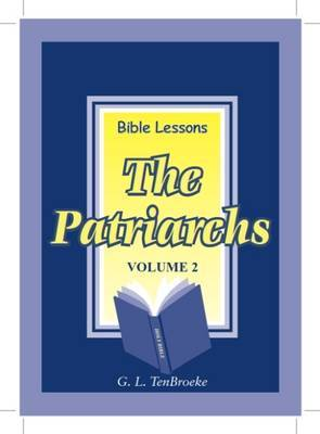 Bible Lessons: The Patriarchs: v. 2