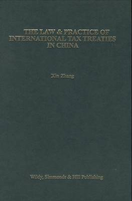The Law and Practice of International Tax Treaties in China