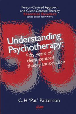 Understanding Psychotherapy: Fifty Years of Client-Centred Theory and Practice