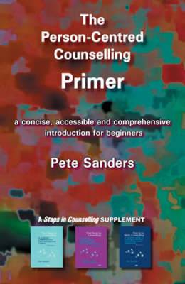 The Person-centred Counselling Primer: A Steps in Counselling Supplement