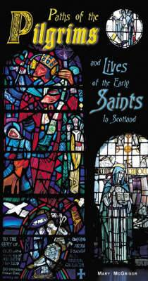 Paths of the Pilgrims: And Lives of the Early Saints