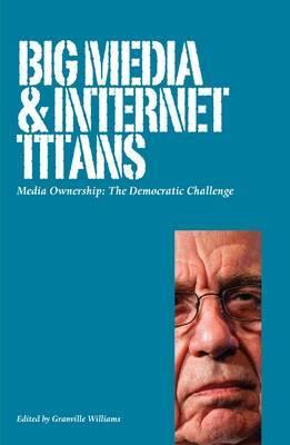 Big Media and Internet Titans: Media Ownership: the Democratic Challenge