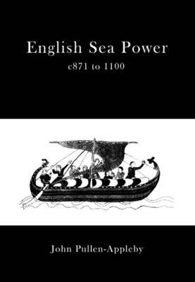 English Sea Power 871-1100AD