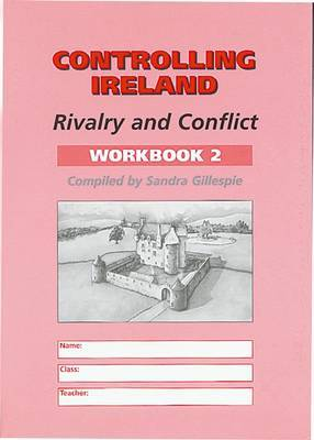 Controlling Ireland: Rivalry and Conflict: Workbook 2