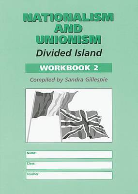Nationalism and Unionism: Divided Island: Workbook 2