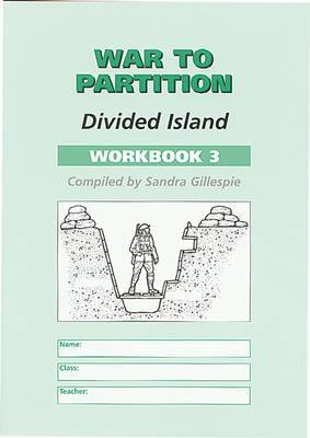 War to Partition: Divided Island: Workbook 3