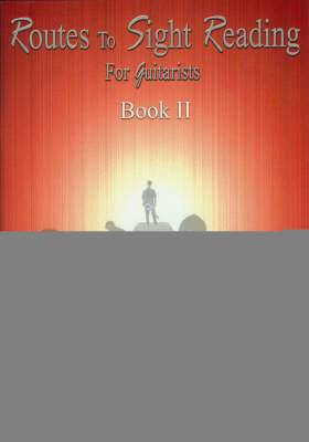 Routes to Sight Reading for Guitarists: Book 2