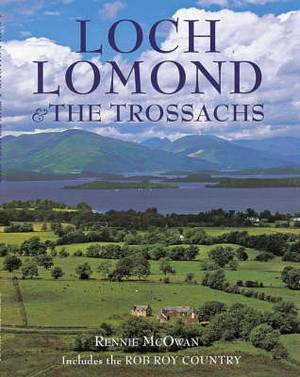 Loch Lomond and the Trossachs: Including Rob Roy Country