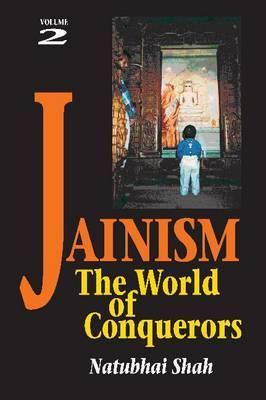 Jainism: The World of Conquerors: v. 2